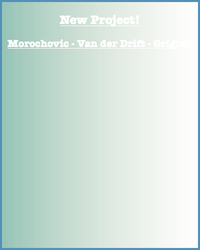 New Project! Morochovic - Van der Drift - Griglak
